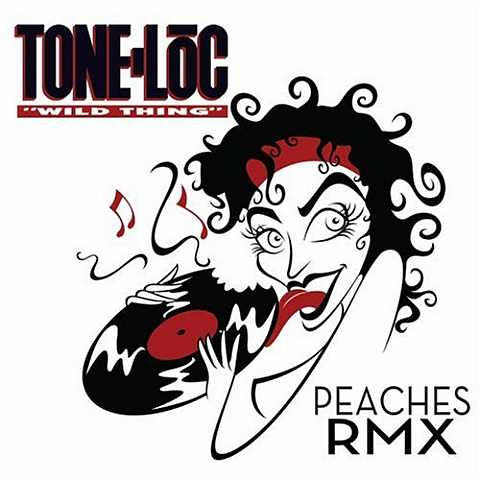 Peaches e Tone Loc Wild Thing RMX